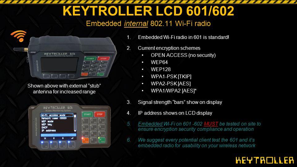 KEYTROLLER LCD 601/602 Embedded internal 802.11 Wi-Fi radio