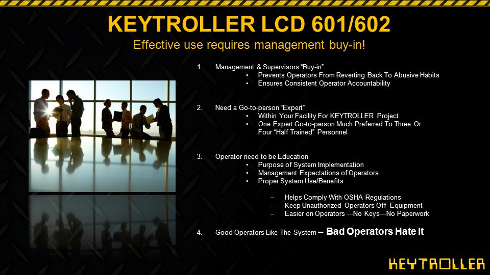KEYTROLLER LCD 601/602 Effective use requires management buy-in!