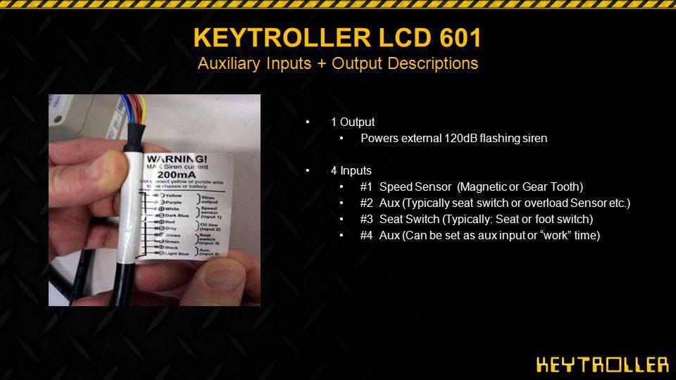 KEYTROLLER LCD 601 Auxiliary Inputs + Output Descriptions