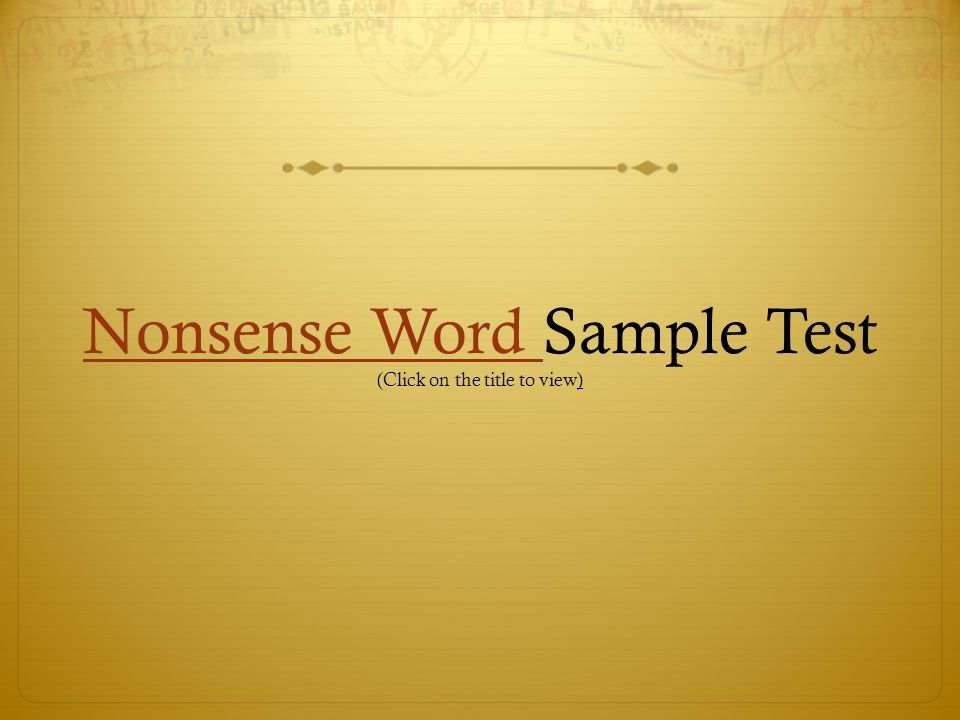 Nonsense Word Sample Test (Click on the title to view)