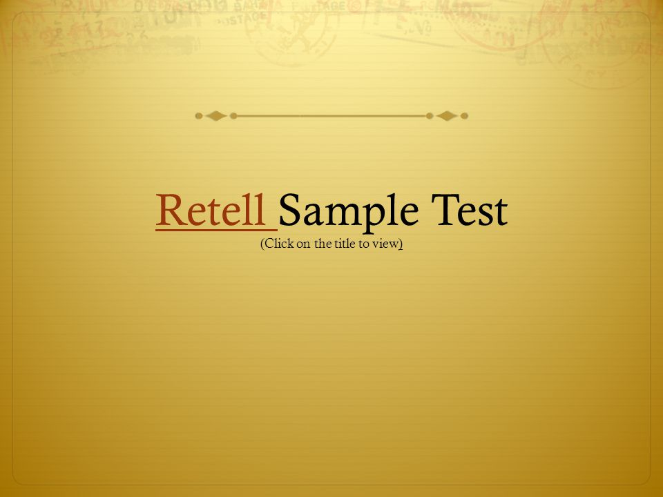 Retell Sample Test (Click on the title to view)
