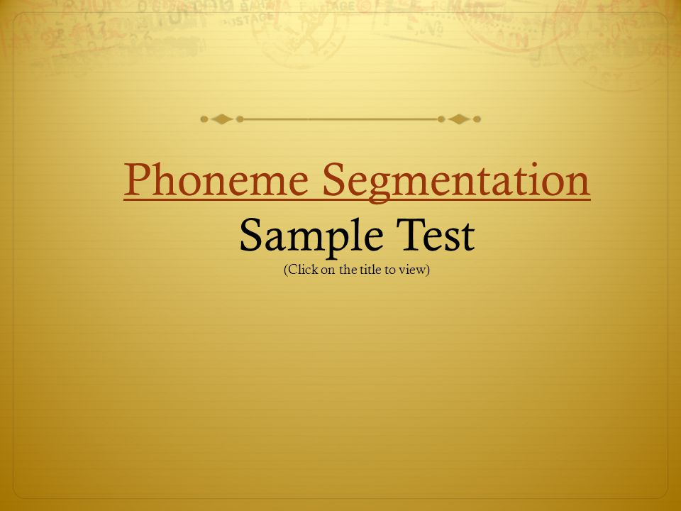 Phoneme Segmentation Sample Test (Click on the title to view)