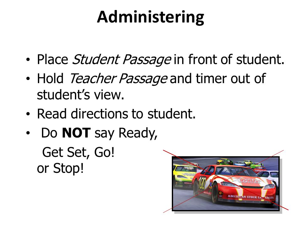 Administering Place Student Passage in front of student.