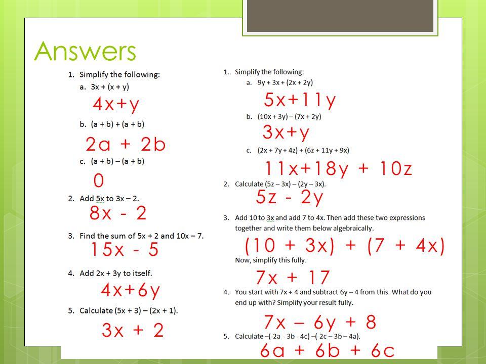 Answers 5x+11y 4x+y 3x+y 2a + 2b 11x+18y + 10z 5z - 2y 8x - 2
