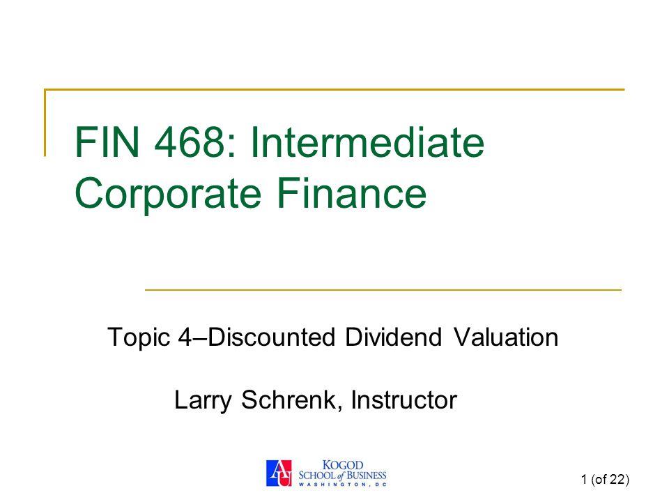 FIN 468: Intermediate Corporate Finance