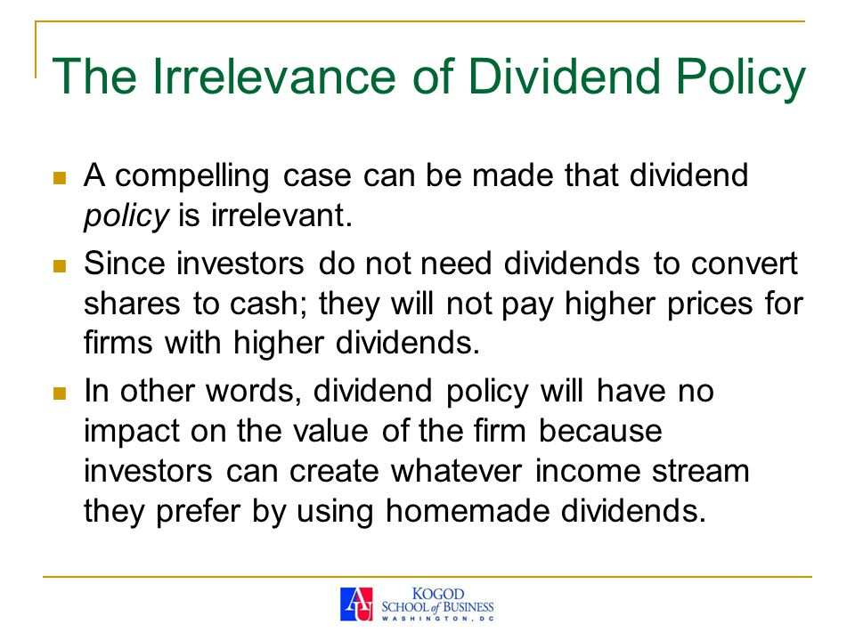 The Irrelevance of Dividend Policy