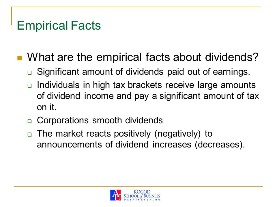 Empirical Facts What are the empirical facts about dividends