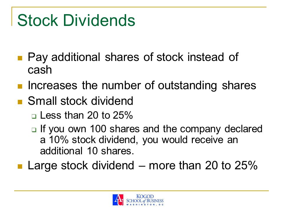 Stock Dividends Pay additional shares of stock instead of cash