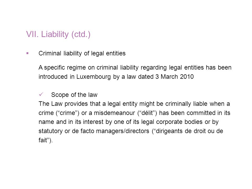 VII. Liability (ctd.) Criminal liability of legal entities