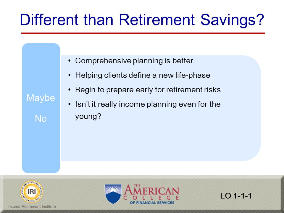 Different than Retirement Savings