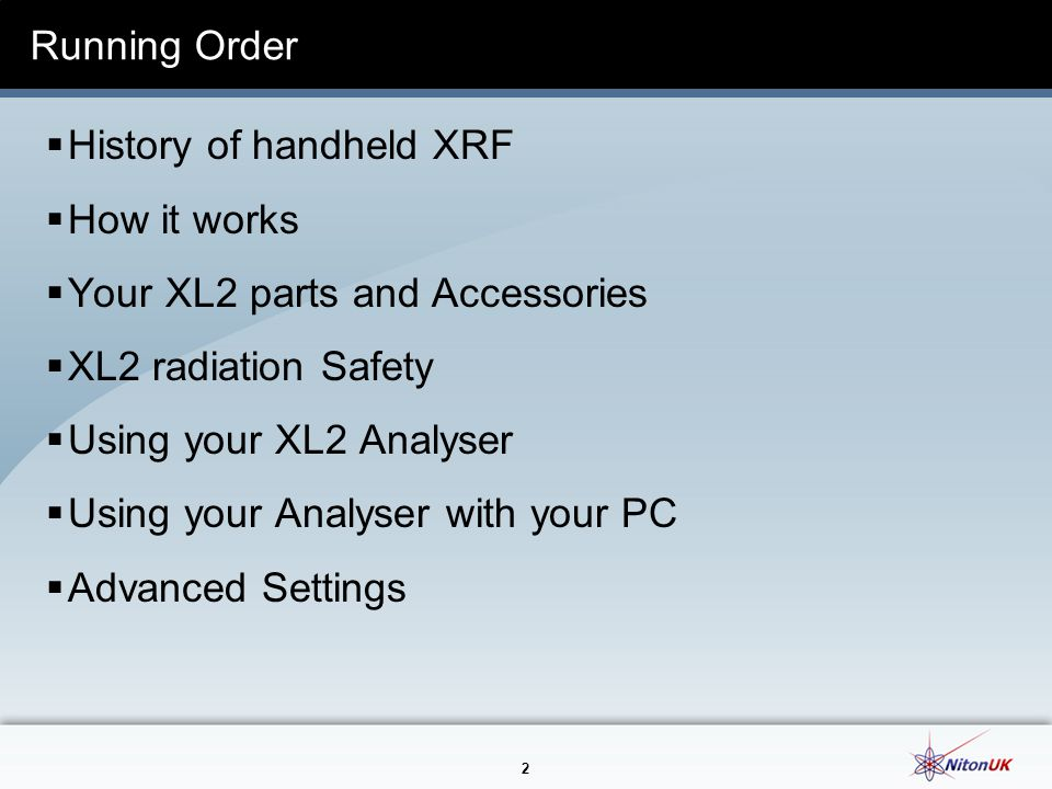 Running Order History of handheld XRF. How it works. Your XL2 parts and Accessories. XL2 radiation Safety.