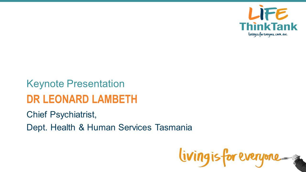 Dr Leonard Lambeth Keynote Presentation Chief Psychiatrist,
