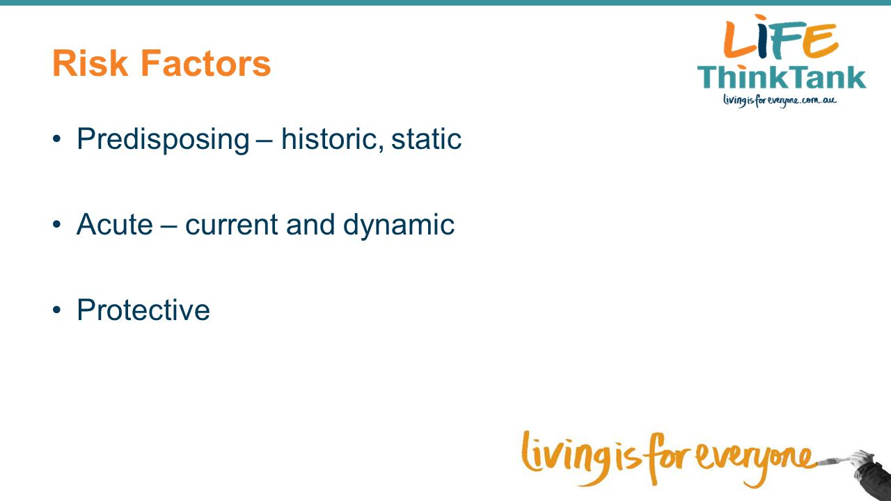 Risk Factors Predisposing – historic, static