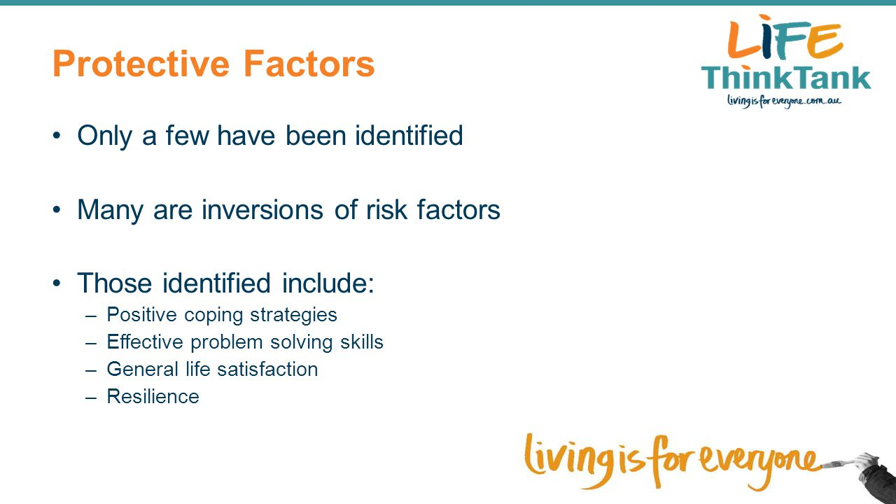 Protective Factors Only a few have been identified