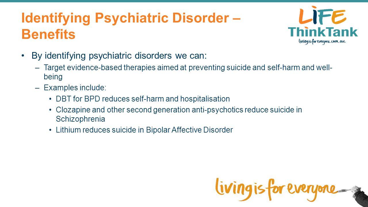 Identifying Psychiatric Disorder –Benefits
