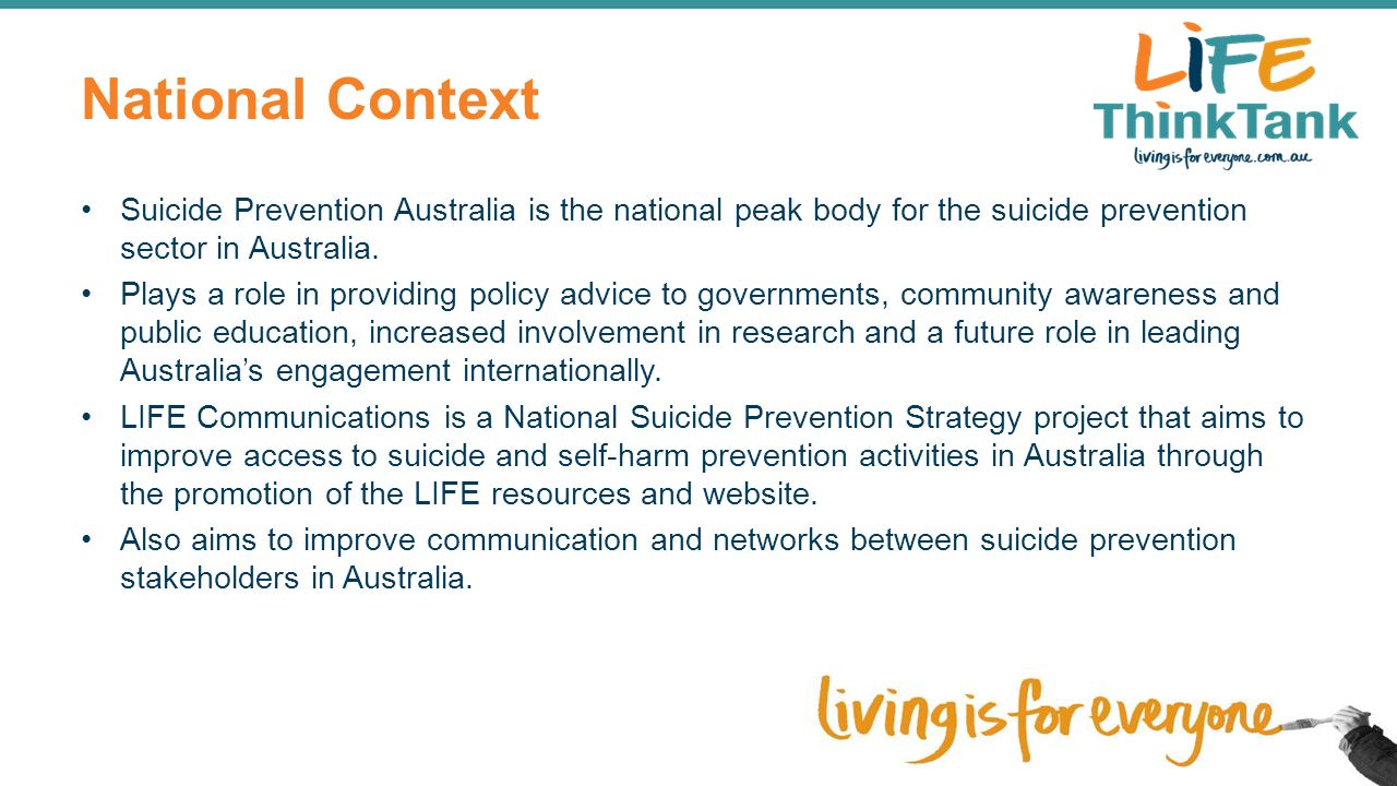 National Context Suicide Prevention Australia is the national peak body for the suicide prevention sector in Australia.
