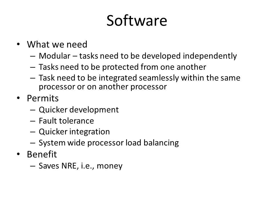 Software What we need Permits Benefit