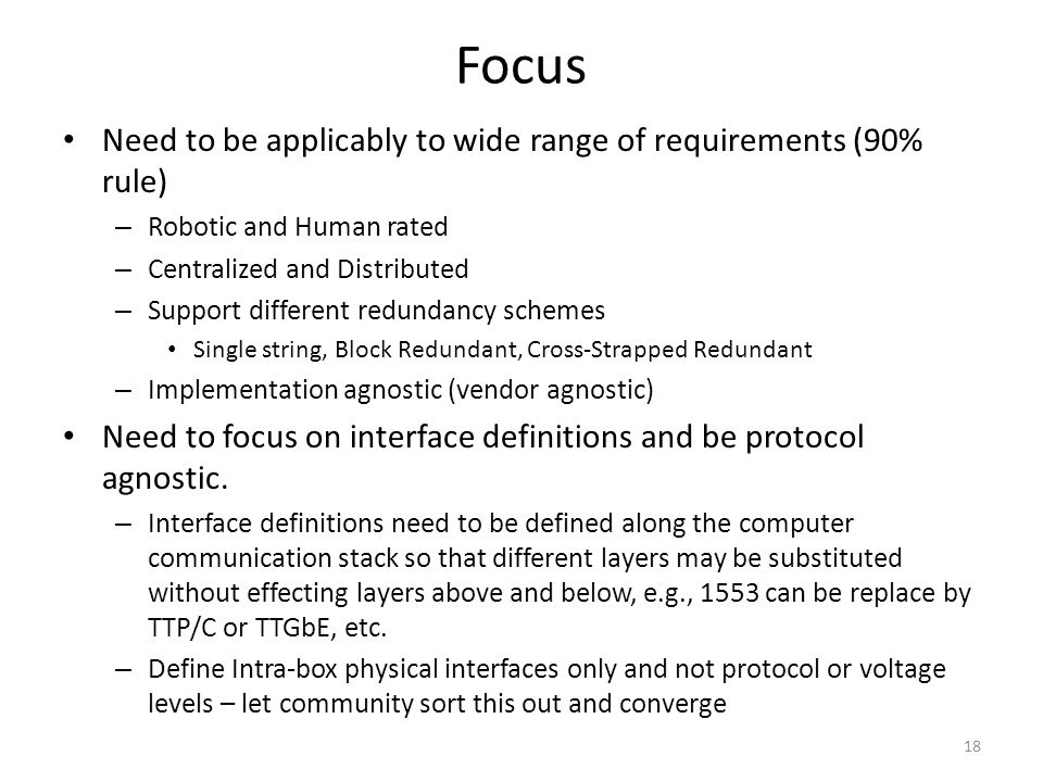 Focus Need to be applicably to wide range of requirements (90% rule)