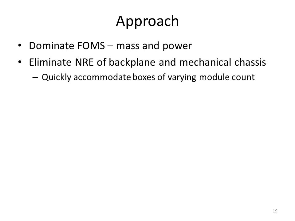 Approach Dominate FOMS – mass and power