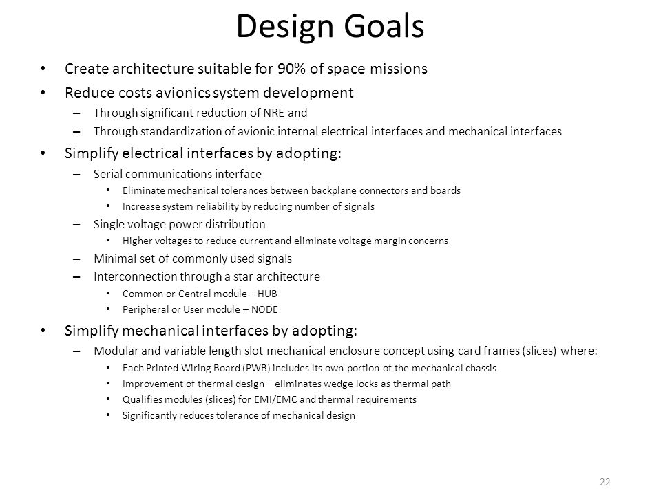Design Goals Create architecture suitable for 90% of space missions
