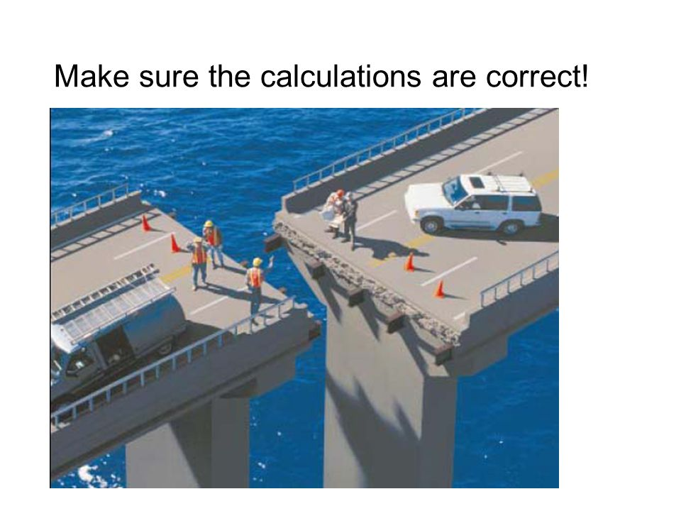 Make sure the calculations are correct!