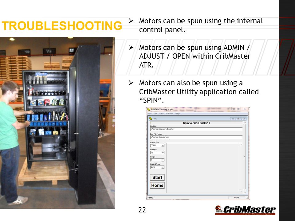 Troubleshooting Motors can be spun using the internal control panel.