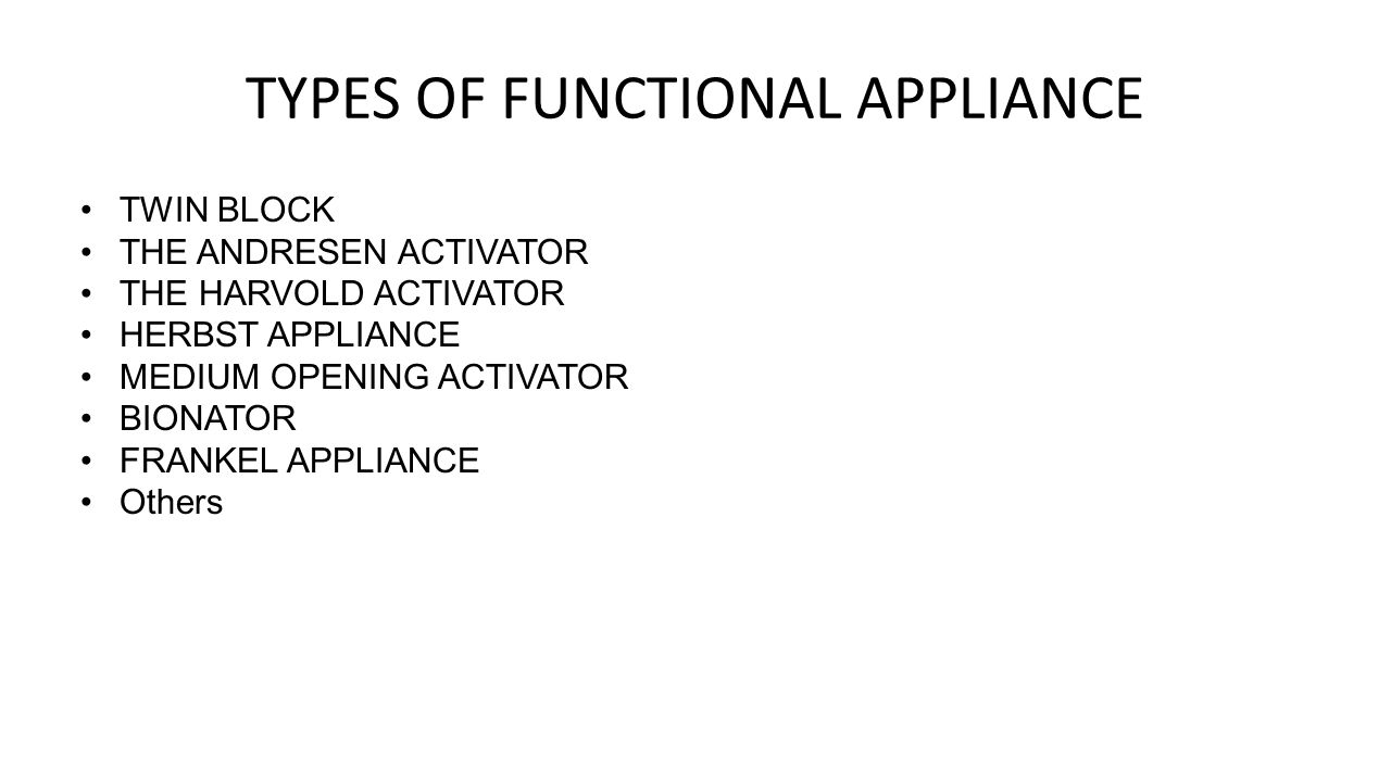 TYPES OF FUNCTIONAL APPLIANCE