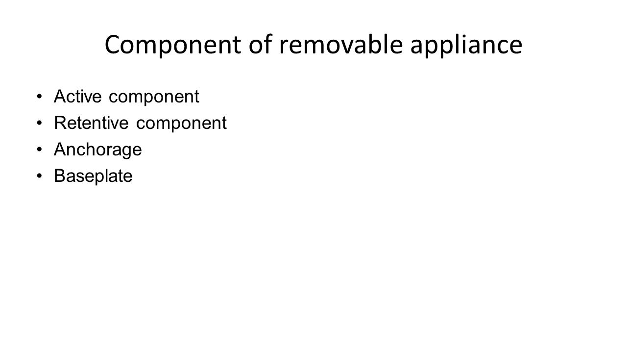 Component of removable appliance