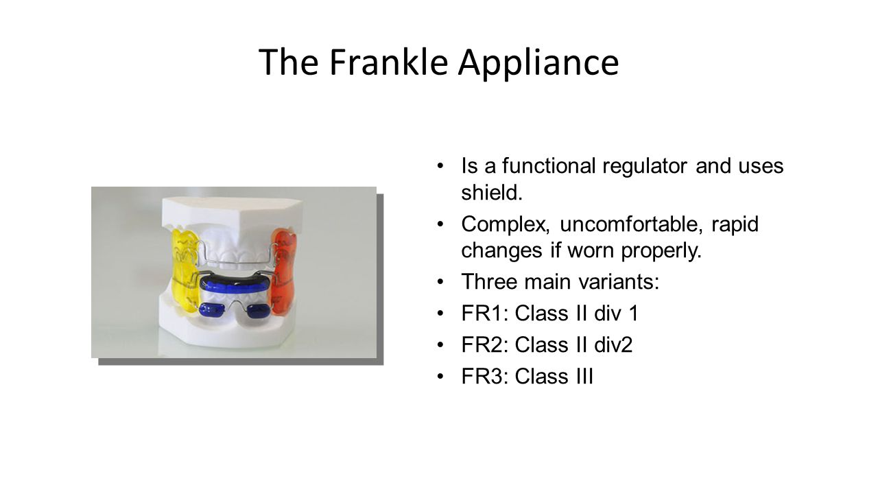 The Frankle Appliance Is a functional regulator and uses shield.