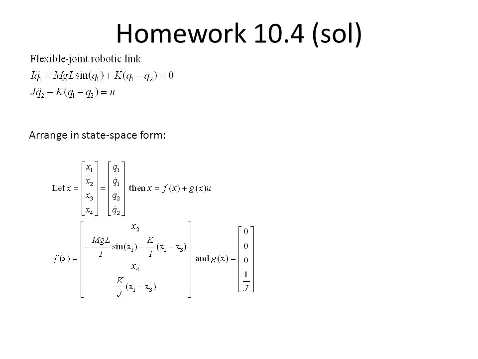 Homework 10.4 (sol) Arrange in state-space form: