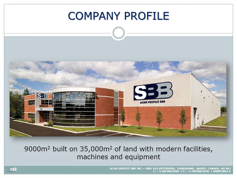 COMPANY PROFILE 9000m2 built on 35,000m2 of land with modern facilities, machines and equipment