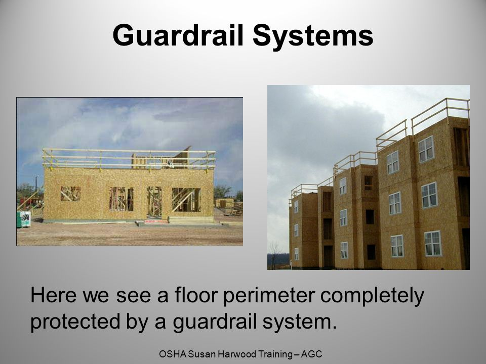 Guardrail Systems Here we see a 2nd AND 3RD floor perimeters completely protected by a guard rail system.