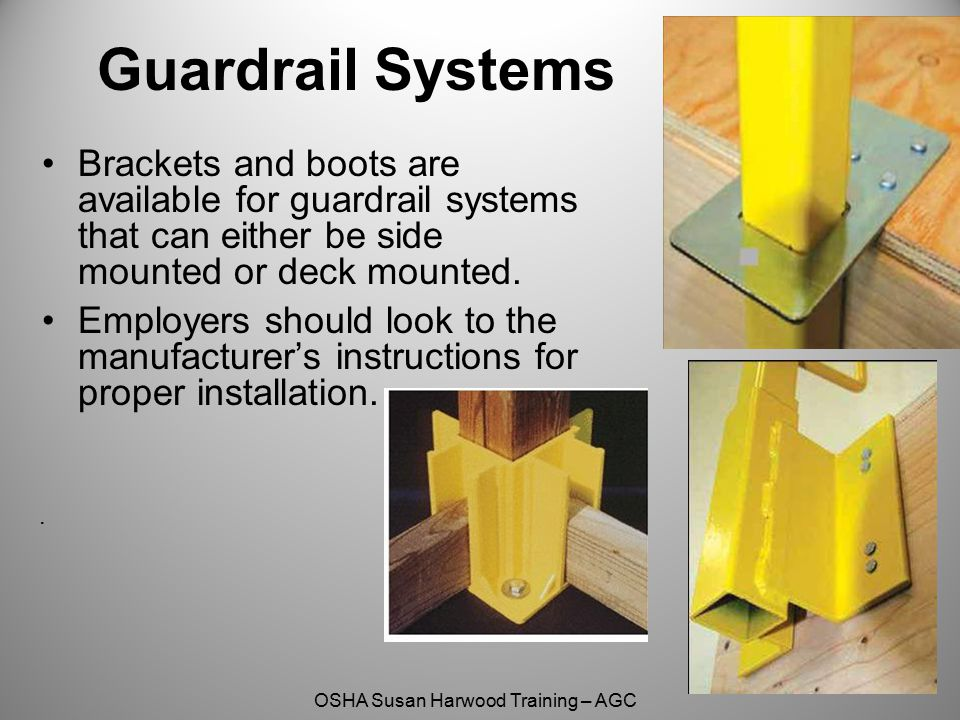 Guardrail Systems Brackets and boots are available for guardrail systems that can either be side mounted or deck mounted.