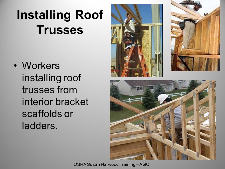 Better wrong fall protection susan harwood grant training for Roof trusses installation