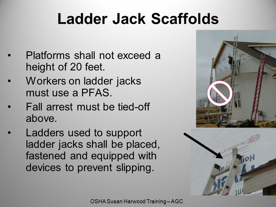 Ladder Jack Scaffolds Platforms shall not exceed a height of 20 feet.