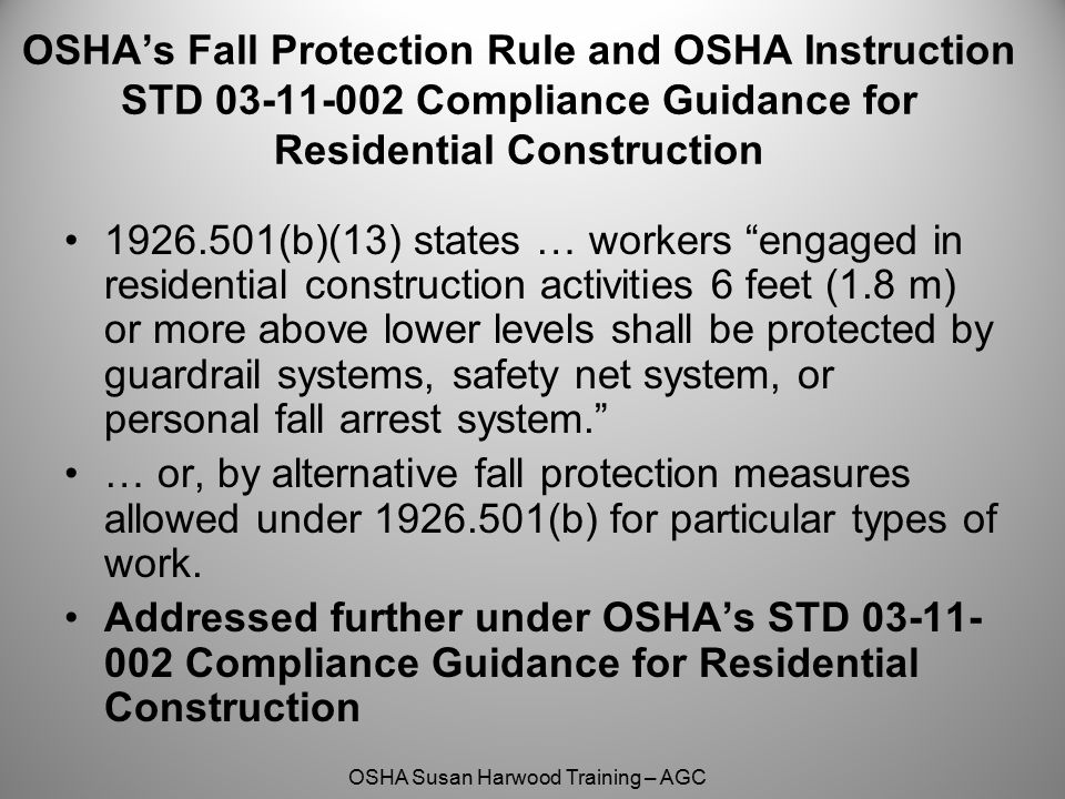OSHA's Fall Protection Rule and OSHA Instruction STD 03-11-002 Compliance Guidance for Residential Construction