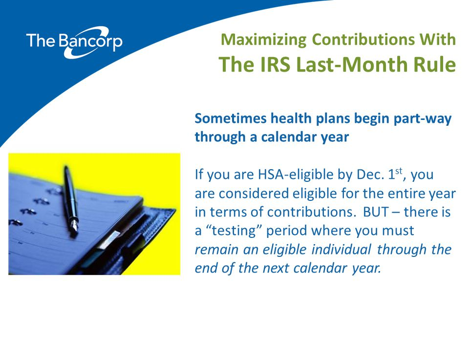 Maximizing Contributions With The IRS Last-Month Rule