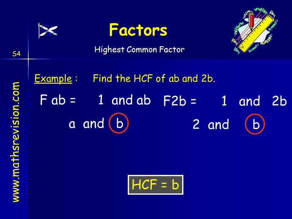 Factors F ab = 1 and ab F2b = 1 and 2b a and b 2 and b HCF = b