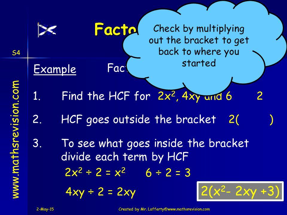 Factorising 2(x2- 2xy +3) Example Factorise 2x2 – 4xy + 6