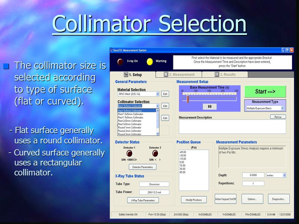 Collimator Selection The collimator size is selected according to type of surface (flat or curved).