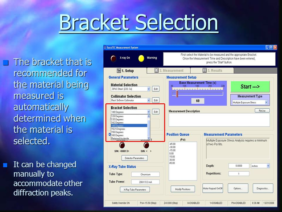 Bracket Selection The bracket that is recommended for the material being measured is automatically determined when the material is selected.