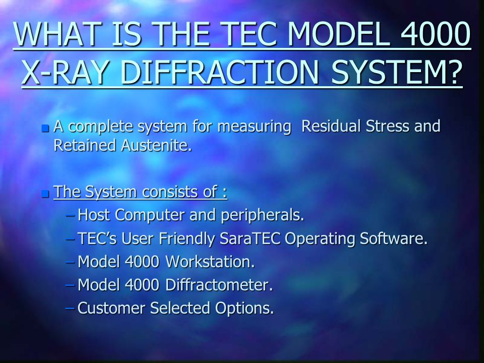 WHAT IS THE TEC MODEL 4000 X-RAY DIFFRACTION SYSTEM