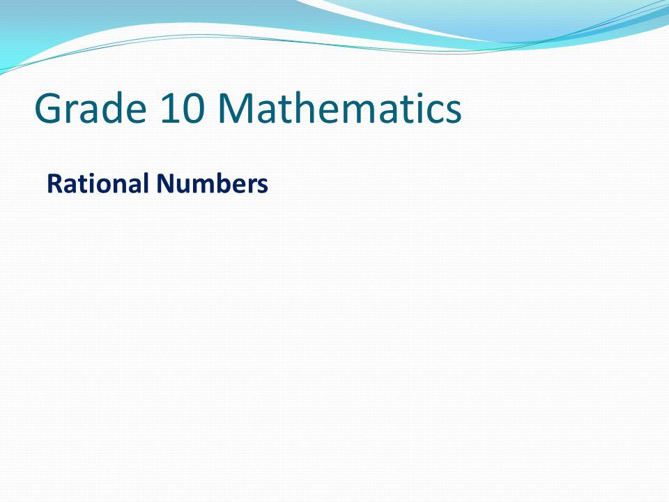 Grade 10 Mathematics Rational Numbers