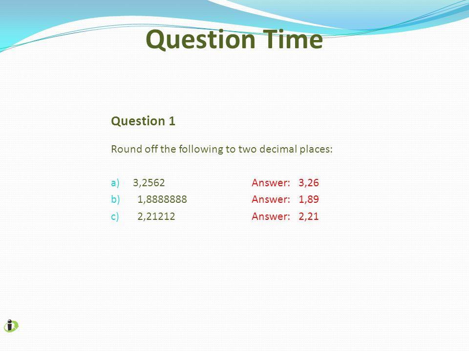 Question Time Question 1