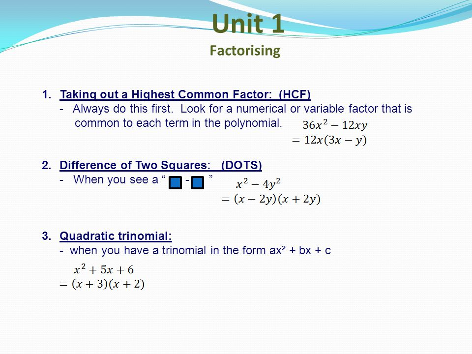 Unit 1 Factorising Taking out a Highest Common Factor: (HCF)