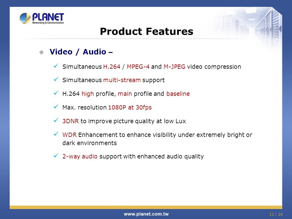 Product Features Video / Audio –