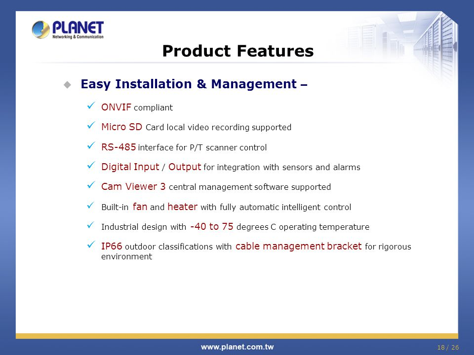 Product Features Easy Installation & Management – ONVIF compliant