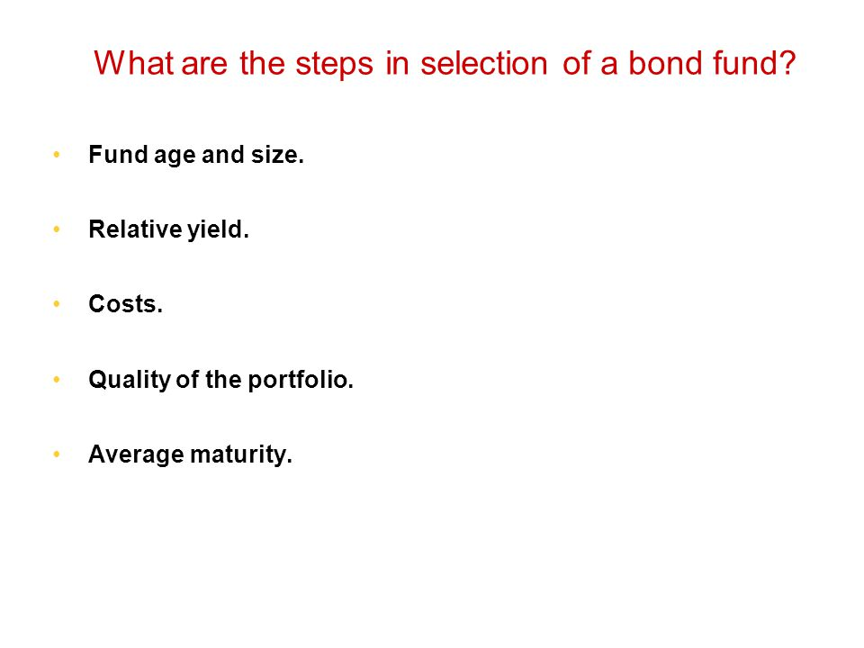 What are the steps in selection of a bond fund