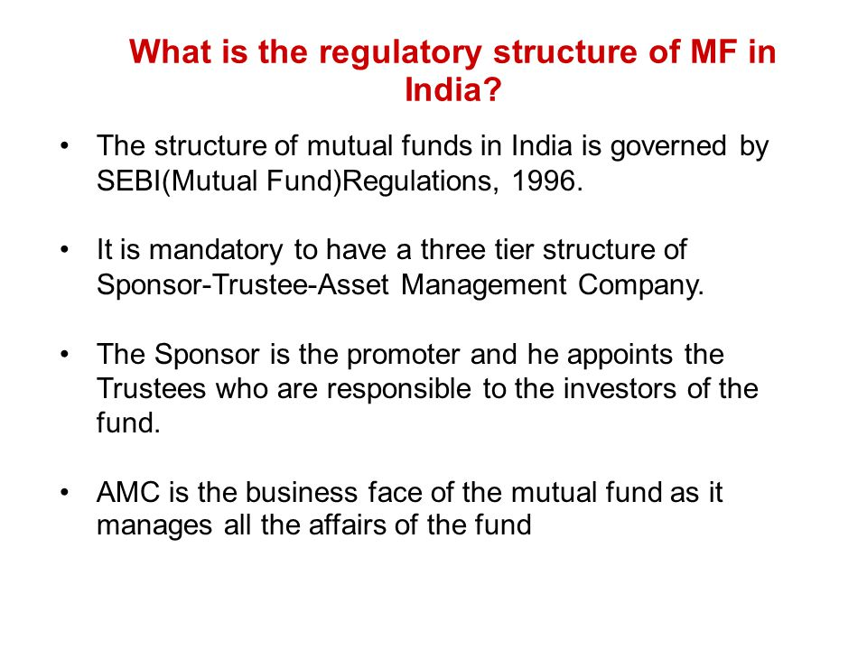 What is the regulatory structure of MF in India
