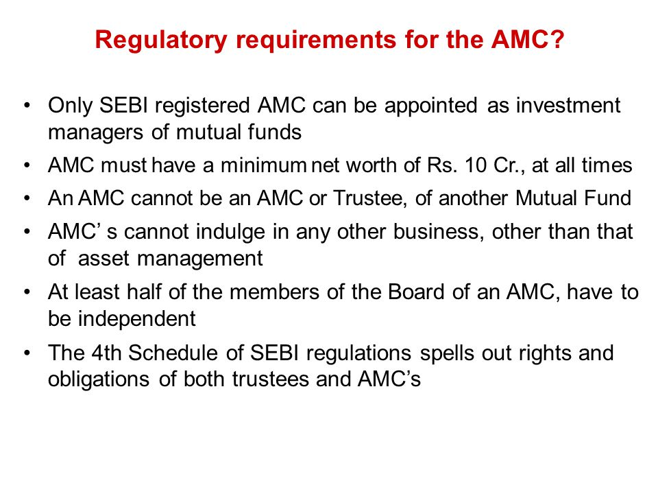 Regulatory requirements for the AMC